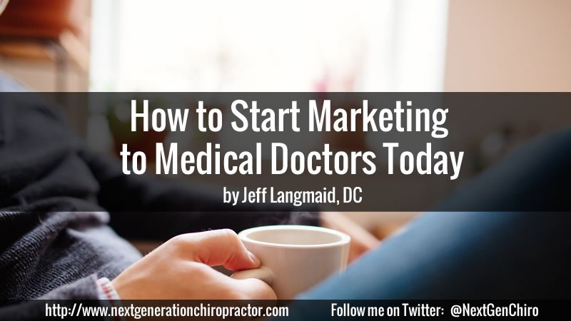 How to Start Marketing to Medical Doctors Today