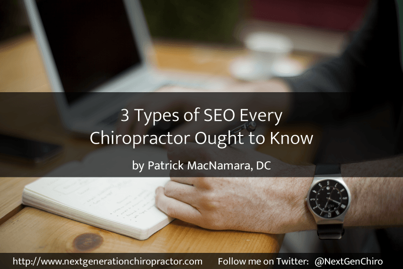 3 types of seo every chiropractor ought to know